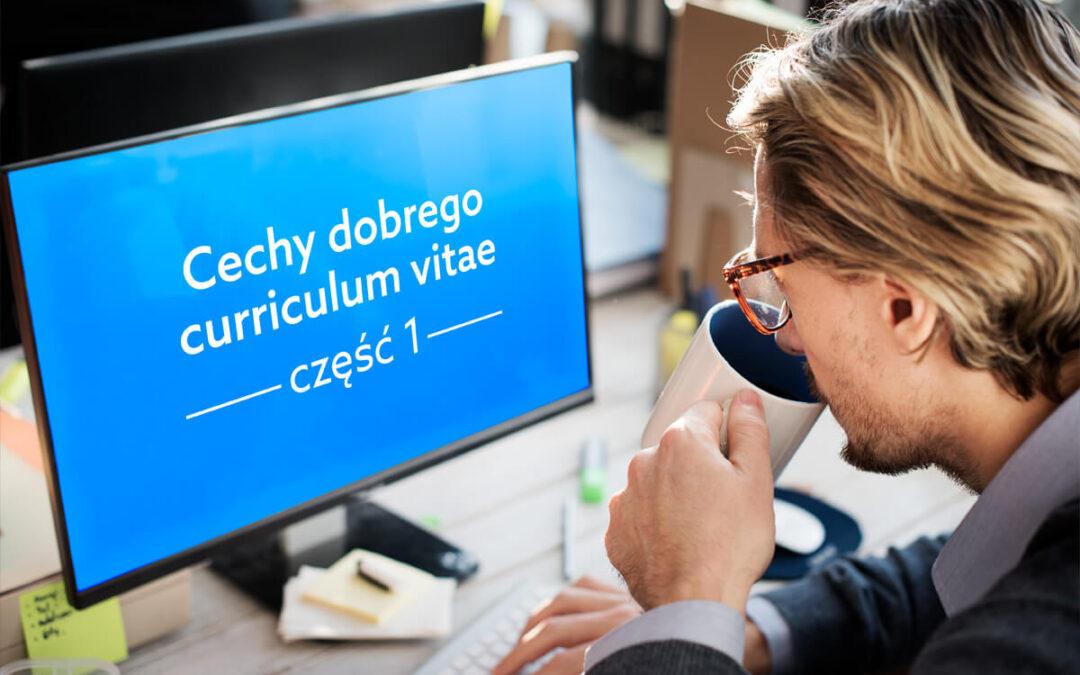 Cechy dobrego curriculum vitae część 1, czyli co i jak warto umieścić w swoim CV?