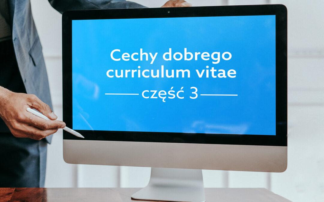 Cechy dobrego curriculum vitae część 3, czyli jakie błędy możesz popełnić przy pisaniu swojego CV?